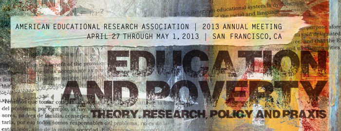 AERA 2013 – Education and Poverty: Theory, Research, Policy and Praxis Forum for German-speaking educational research in the USA