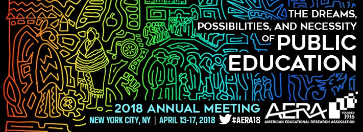 AERA 2018 – The Dreams, Possibilities, and Necessity of Public Education