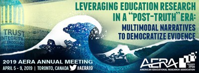 """AERA 2019 """"Leveraging Education Research in a """"Post-Truth"""" Era"""""""