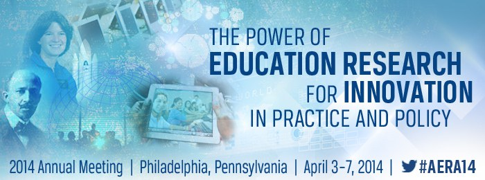 AERA 2014 – The Power of Education Research for Innovation in Practice and Policy